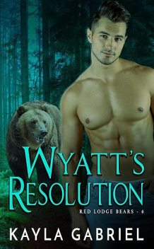 Wyatt's Resolution, Kayla Gabriel