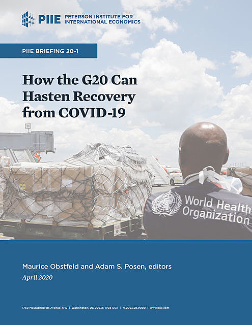 How the G20 Can Hasten Recovery from COVID-19, Adam S. Posen, Maurice Obstfeld