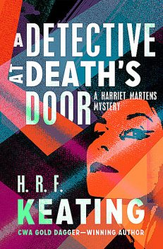 A Detective at Death's Door, H.R.F.Keating