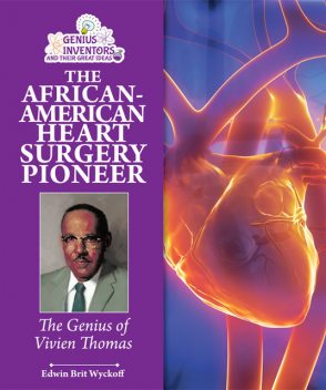 The African-American Heart Surgery Pioneer, Edwin Brit Wyckoff
