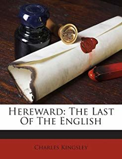 Hereward, the Last of the English, Charles Kingsley