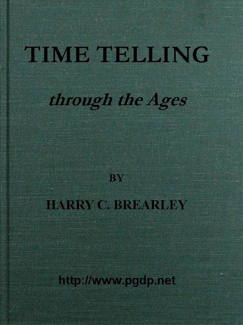 Time Telling through the Ages, Harry Chase Brearley
