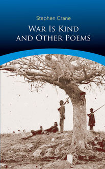 War Is Kind and Other Poems, Stephen Crane