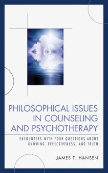 Philosophical Issues in Counseling and Psychotherapy, James Hansen