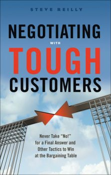 Negotiating With Tough Customers, Steve Reilly