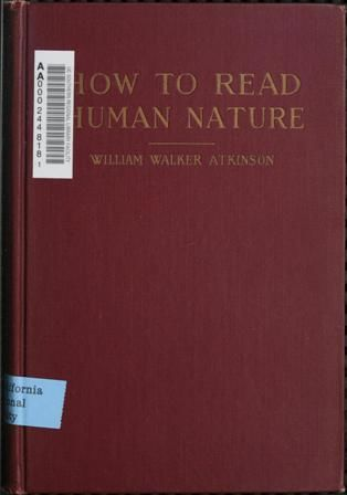 How to Read Human Nature / Its Inner States and Outer Forms, William Walker Atkinson
