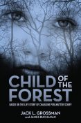 Child of the Forest, James Buchanan, Jack L. Grossman