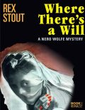 Where There's a Will: A Nero Wolfe Mystery, Rex Stout