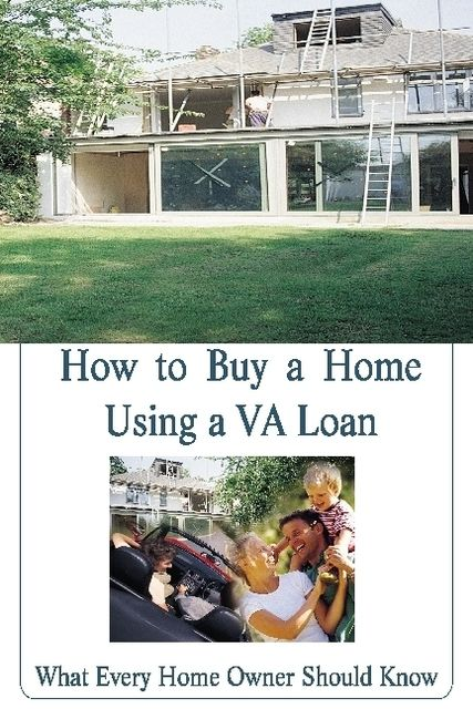 How to Buy a Home Using a VA Loan: What Every Home Buyer Should Know, Stacey Chillemi