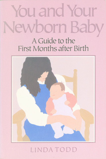 You and Your Newborn Baby, Linda Todd