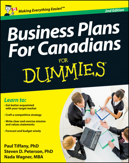 Business Plans For Canadians for Dummies, Paul Tiffany, Steven Peterson, Nada Wagner