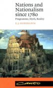 Nations and Nationalism Since 1780: Programme, Myth, Reality, Eric Hobsbawm