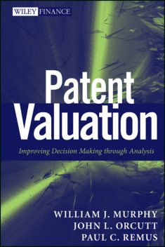 Patent Valuation, John L.Orcutt, Paul C.Remus, William J.Murphy