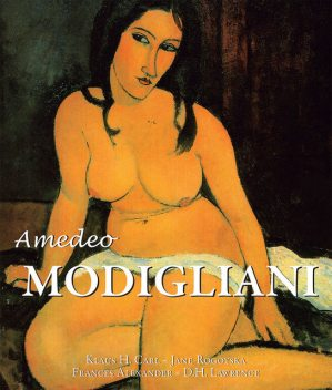 Amedeo Modigliani, David Herbert Lawrence, Carl Klaus, Jane Rogoyska, Frances Alexander
