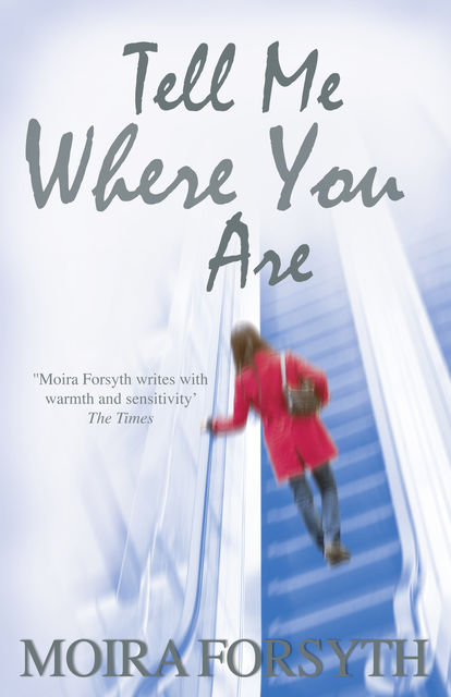 Tell Me Where You Are, Moira Forsyth