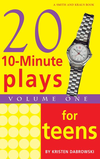 10-Minute Plays for Teens, Volume 1, Kristen Dabrowski