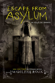 Escape from Asylum, Madeleine Roux