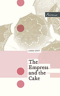The Empress and the Cake, Linda Stift