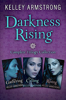 Darkness Rising: Complete Trilogy Collection, Kelley Armstrong
