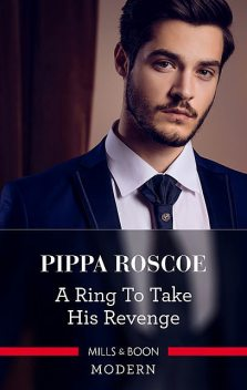 A Ring To Take His Revenge, Pippa Roscoe