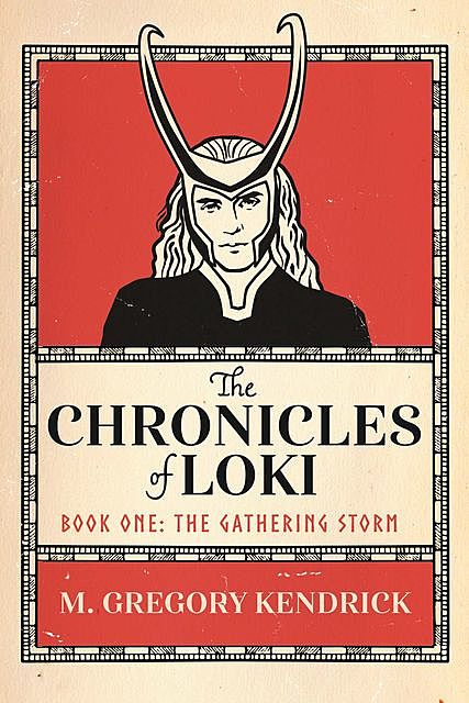 The Chronicles of Loki, M. Gregory Kendrick