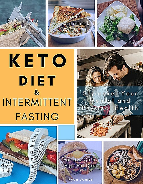 Keto Diet and Intermittent Fasting, James Ryan