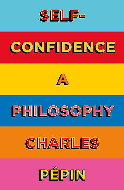 Self-Confidence, Charles Pépin, Willard Wood