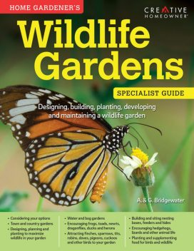 Home Gardener's Wildlife Gardens (UK Only), amp, A., G. Bridgewater