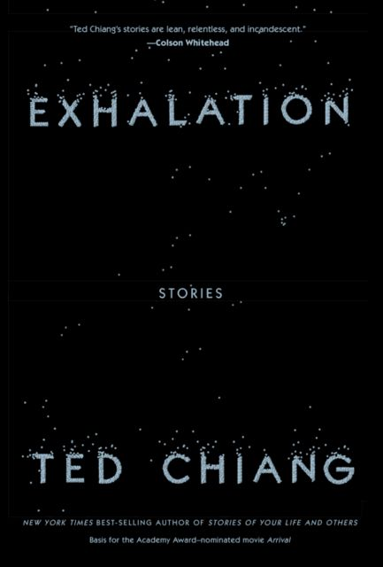 Exhalation: Stories, Ted Chiang