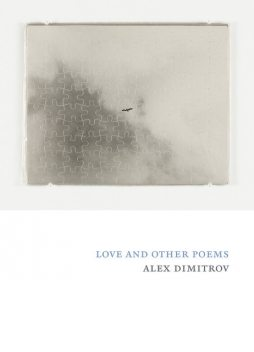 Love and Other Poems, Alex Dimitrov