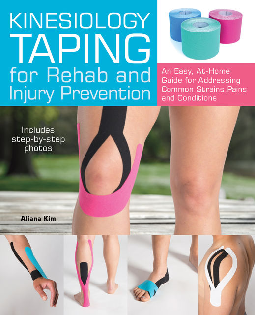 Kinesiology Taping for Rehab and Injury Prevention, Aliana Kim
