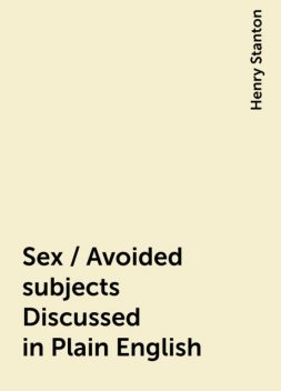 Sex / Avoided subjects Discussed in Plain English, Henry Stanton