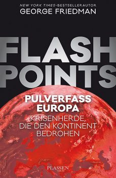 Flashpoints – Pulverfass Europa, George Friedman
