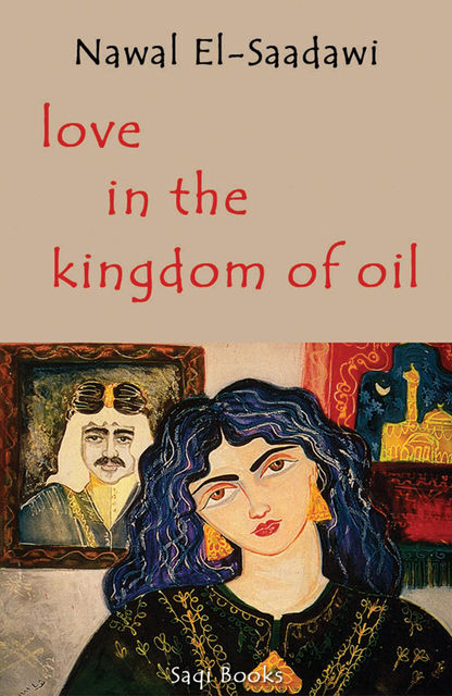 Love in the Kingdom of Oil, Nawal El Saadawi