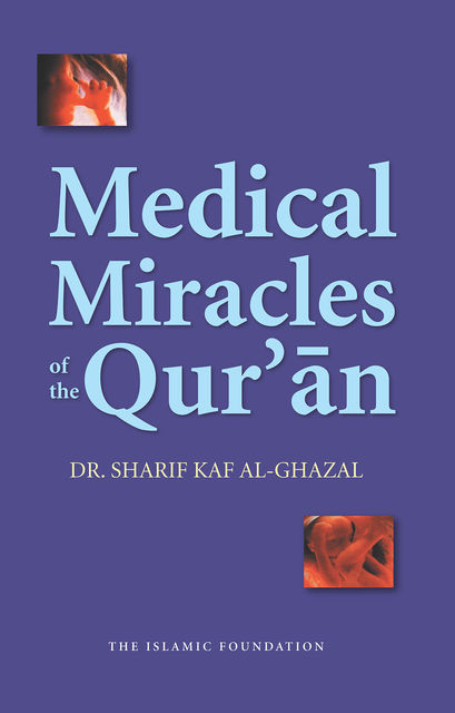 Medical Miracles of the Qur'an, Sharif Kaf Al-Ghazal