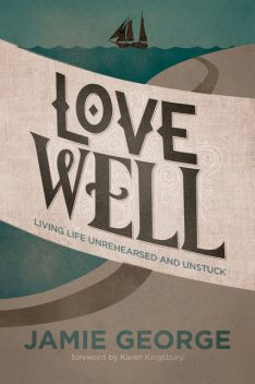Love Well, Jamie George