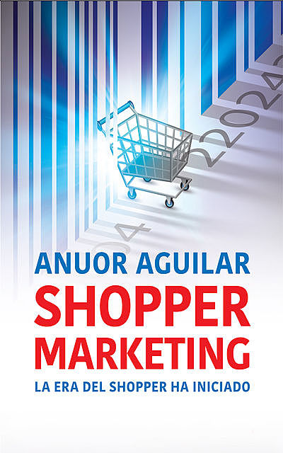Shopper Marketing, Anuor Aguilar
