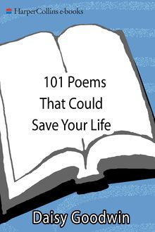101 Poems That Could Save Your Life, Daisy Goodwin