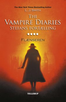The Vampire Diaries – Stefans fortælling #4: Flænseren, L.J. Smith