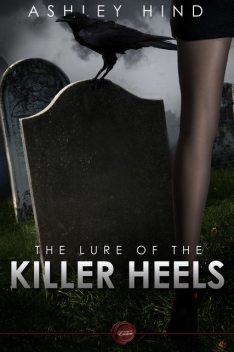 Lure of the Killer Heels, Ashley Hind