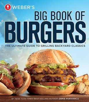 Weber's Big Book of Burgers, Purviance Jamie