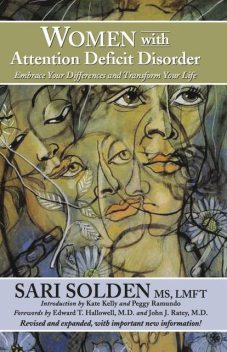 Women With Attention Deficit Disorder: Embrace Your Differences and Transform Your Life, Sari Solden
