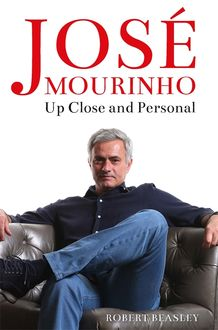 José Mourinho: Up Close and Personal, Robert Beasley