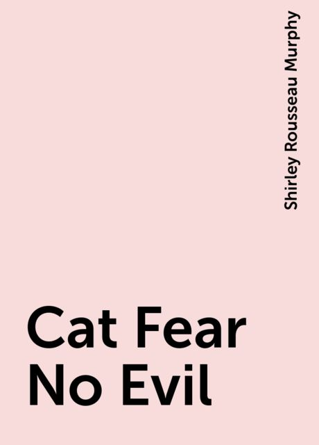 Cat Fear No Evil, Shirley Rousseau Murphy