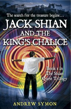 Jack Shian and the King's Chalice, Andrew Symon