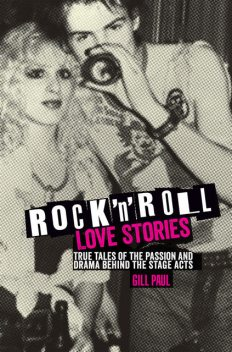 Rock 'n' Roll Love Stories, Gill Paul