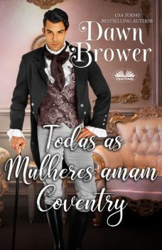 Todas As Mulheres Amam Coventry, Dawn Brower