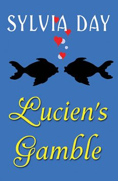 Lucien's Gamble, Sylvia Day
