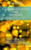English Swedish Finnish Bible – The Gospels – Matthew, Mark, Luke & John, TruthBeTold Ministry