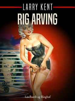 Rig arving, Larry Kent